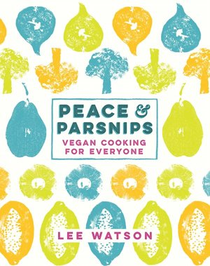 We'll be cooking some recipes from Peace & Parsnips (our new vegan cookbook)