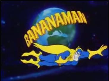One of my heroes...as an 8 year old. Banana Man!